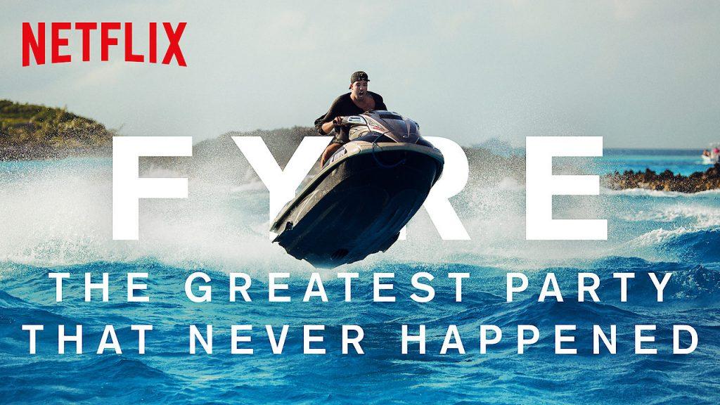 Uliving - Documentarios Mais Polemicos da Netflix - FYRE